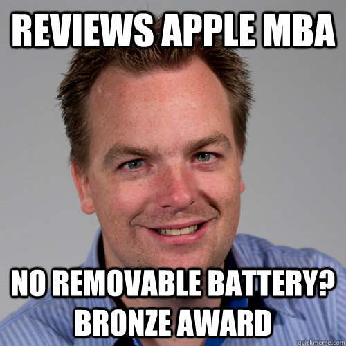 Reviews Apple MBA No removable battery? Bronze award