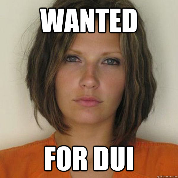 WANTED for dui - WANTED for dui  Attractive Convict