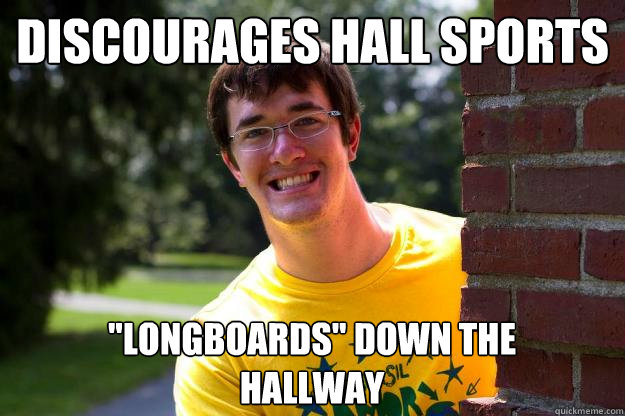Discourages hall sports