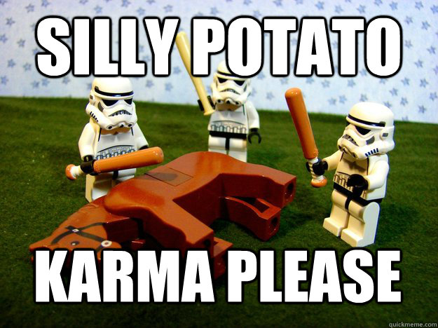 silly Potato Karma Please