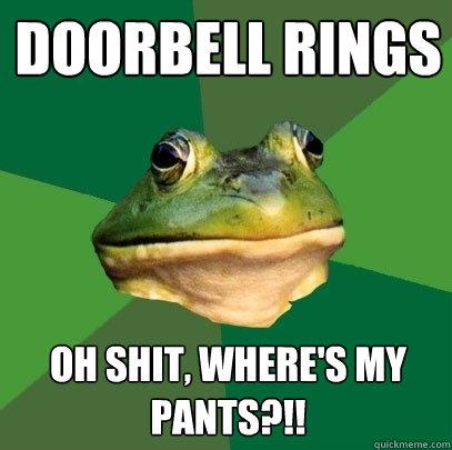 MAUREEN: Wheres Your Pants?