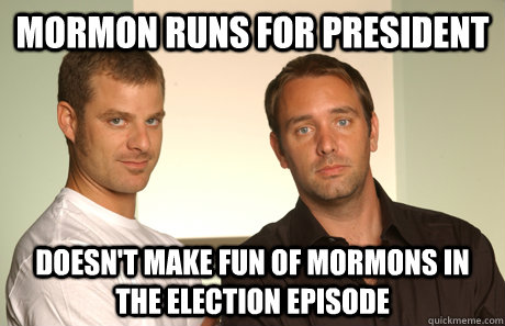 mormon runs for president doesn't make fun of mormons in the election episode