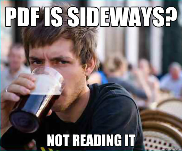 PDF is sideways? not reading it - PDF is sideways? not reading it  Lazy College Senior