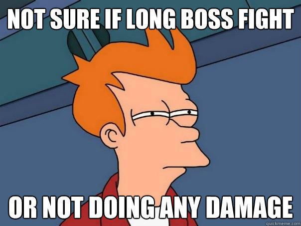 not sure if long boss fight or not doing any damage - not sure if long boss fight or not doing any damage  Futurama Fry