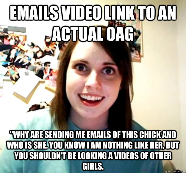 Emails video link to an actual oag