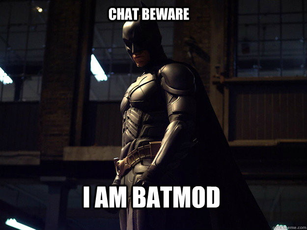 Chat Beware I am BatMod