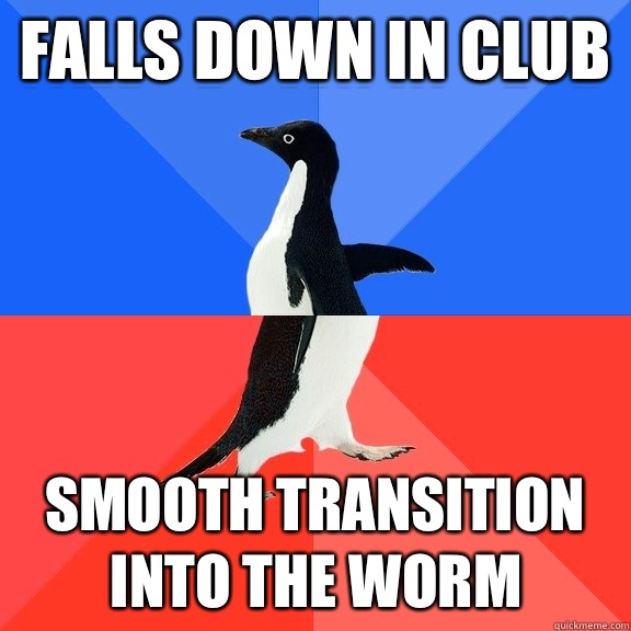 Falls down in club Smooth transition into the worm - Falls down in club Smooth transition into the worm  Socially Awkward Awesome Penguin