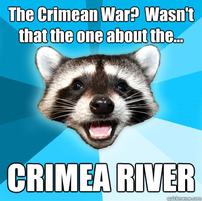The Crimean War Wasnt That The One About The Crimea River