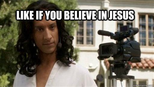 Like if you believe in jesus
