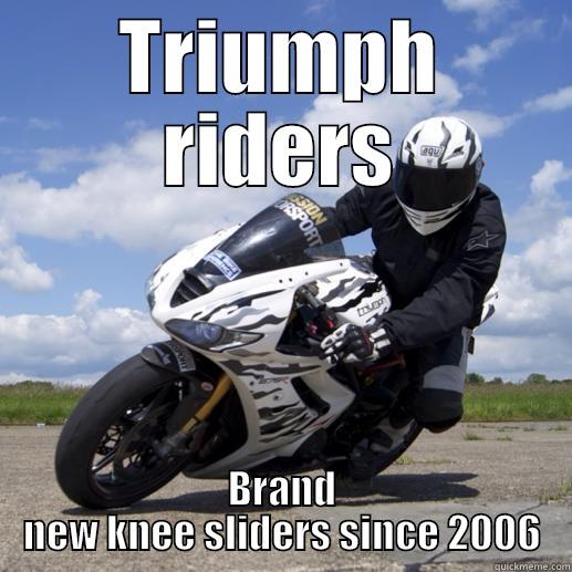 TRIUMPH RIDERS BRAND NEW KNEE SLIDERS SINCE 2006 Misc