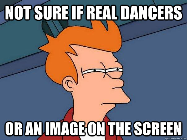 Not sure if real dancers or an image on the screen - Not sure if real dancers or an image on the screen  Futurama Fry