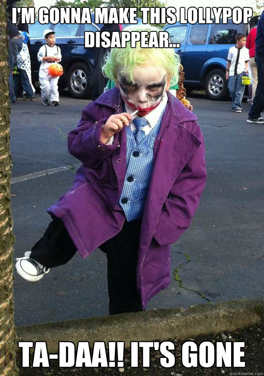 I'm gonna make this lollypop disappear... TA-DAA!! It's gone - I'm gonna make this lollypop disappear... TA-DAA!! It's gone  Joker kid