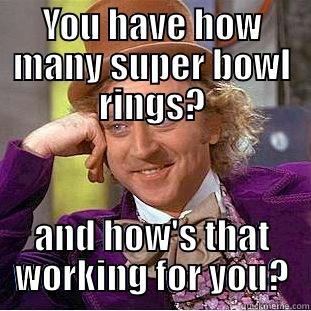 49ers rings FTL! - YOU HAVE HOW MANY SUPER BOWL RINGS? AND HOW'S THAT WORKING FOR YOU? Condescending Wonka