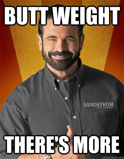 butt weight There's more - butt weight There's more  Billy Mays