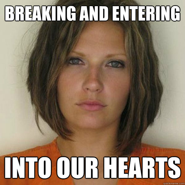 Breaking and entering into our hearts - Breaking and entering into our hearts  Misc