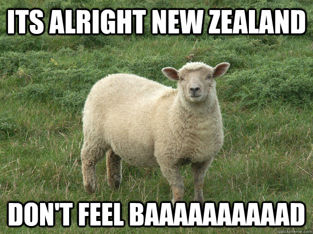 ITS ALRIGHT NEW ZEALAND DON'T FEEL BAAAAAAAAAAD - ITS ALRIGHT NEW ZEALAND DON'T FEEL BAAAAAAAAAAD  SHEEP