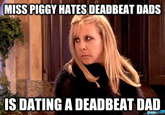 Deadbeat Dads be Like Miss Piggy Hates Deadbeat Dads