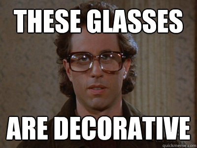 these Glasses are decorative
