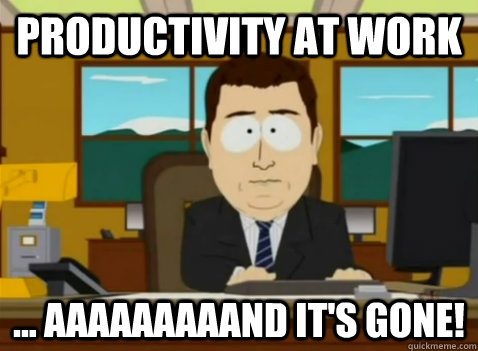 Productivity at work ... aaaaaaaaand it's gone! - Productivity at work ... aaaaaaaaand it's gone!  South Park Banker