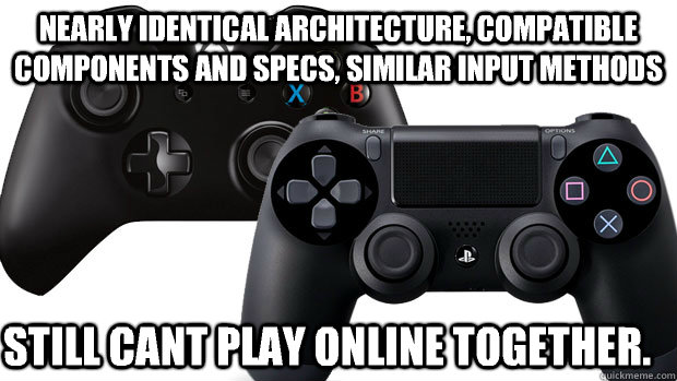 Nearly identical architecture, compatible components and specs, similar input methods Still cant play online together.   - Nearly identical architecture, compatible components and specs, similar input methods Still cant play online together.    Misc