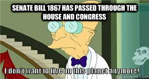 Senate bill 1867 has passed through the house and congress