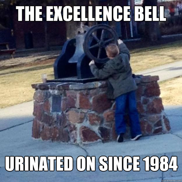 the excellence bell urinated on since 1984  - the excellence bell urinated on since 1984   boise state meme