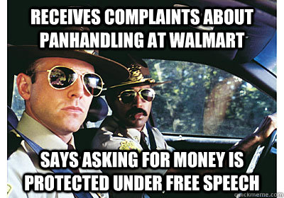 Receives complaints about panhandling at Walmart Says asking for money is protected under free speech - Receives complaints about panhandling at Walmart Says asking for money is protected under free speech  Good Guy Cop
