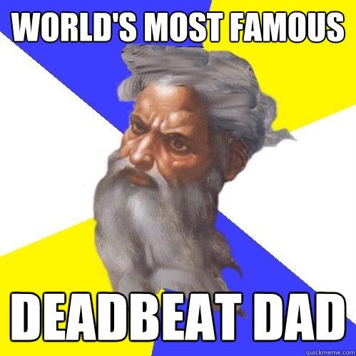 Deadbeat Dad Memes Most Famous Deadbeat Dad