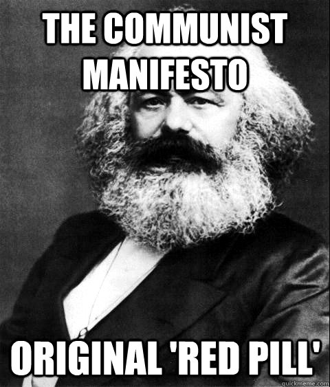 The Communist Manifesto Original Red Pill Karl Marx Quickmeme