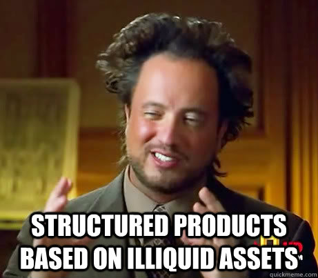 Structured products based on illiquid assets