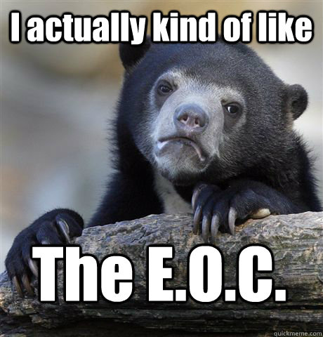 I actually kind of like The E.O.C. - I actually kind of like The E.O.C.  Confession Bear