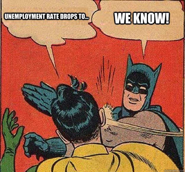 Unemployment rate drops to... WE KNOW! - Unemployment rate drops to... WE KNOW!  Batman and Robin