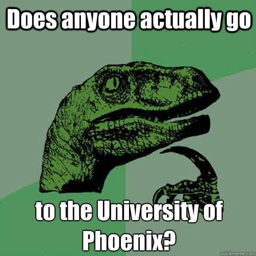 Does Anyone Actually Go To The University Of Phoenix