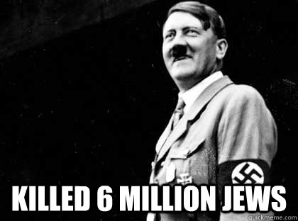 Killed 6 Million Jews