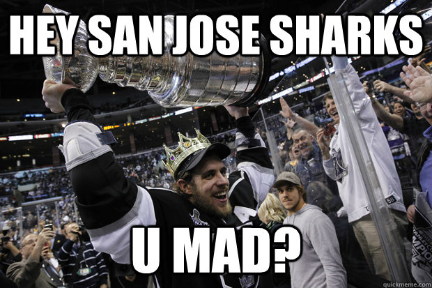 HEY SAN JOSE SHARKS U MAD?