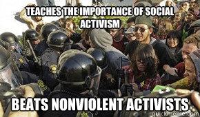 Teaches the importance of social activism Beats nonviolent Activists  Scumbag UC Berkeley