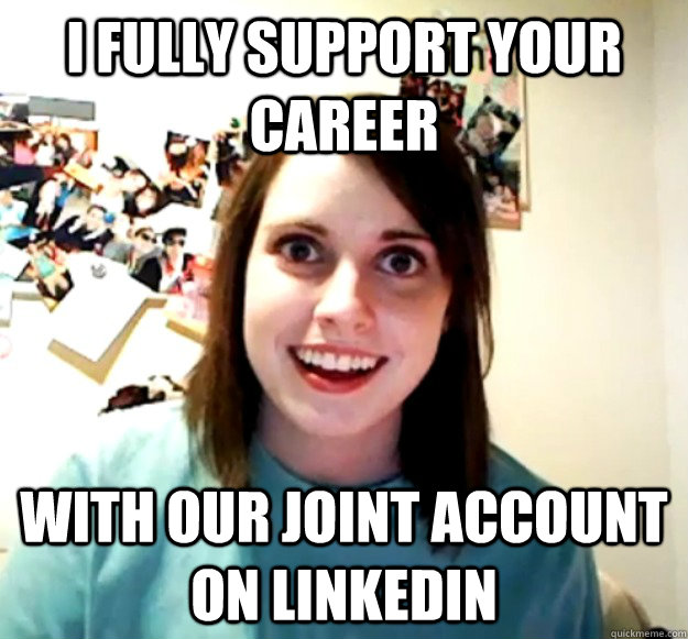 I Fully Support your career with our joint account on linkedin - I Fully Support your career with our joint account on linkedin  Misc