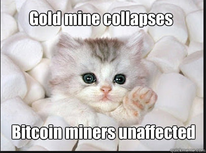 Gold mine collapses Bitcoin miners unaffected