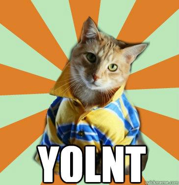 YOLNT -  YOLNT  Douchebagcat