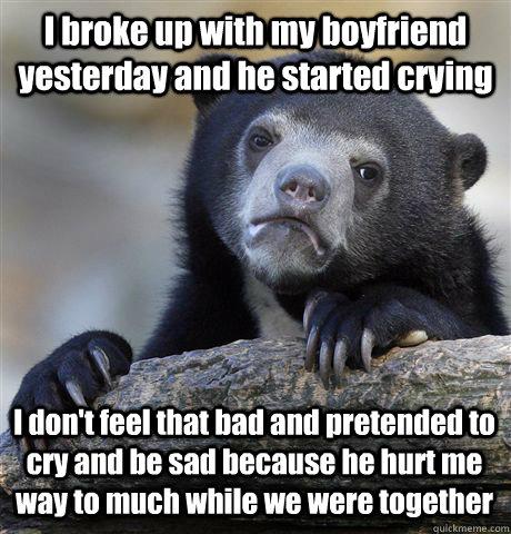 i broke up with my boyfriend and i feel bad