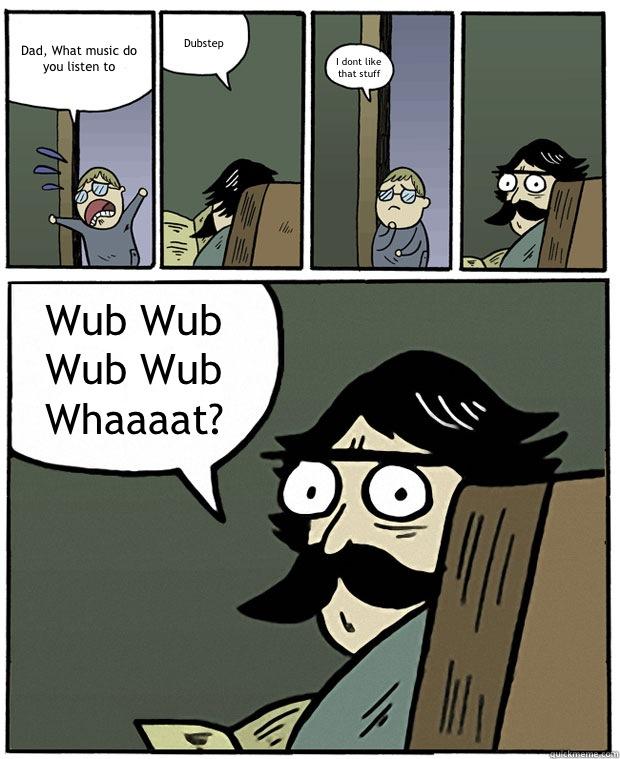 Wub wub wub wub wubwubwubwub