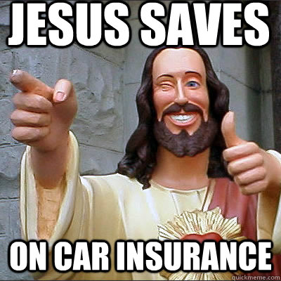 JESUS SAVES on car insurance