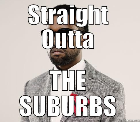 STRAIGHT OUTTA THE SUBURBS Romantic Kanye