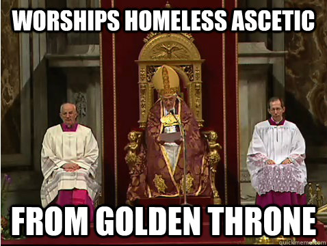 Worships homeless ascetic From golden throne