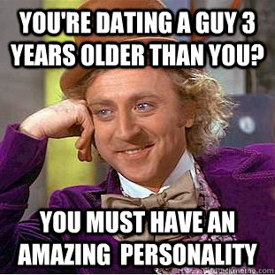 Is dating a guy 3 years older than you bad-in-Oravia