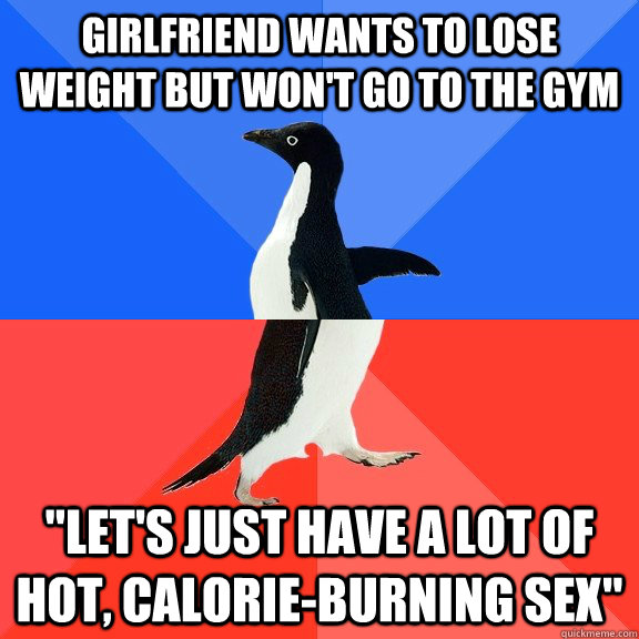 Girlfriend wants to lose weight but won't go to the gym