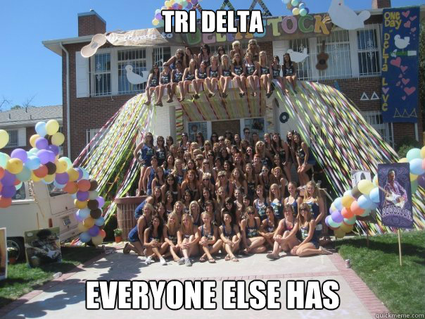 Tri Delta everyone else has
