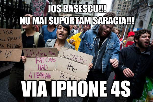 jos basescu!!! nu mai suportam saracia!!! via Iphone 4S