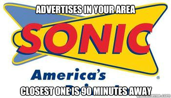 advertises in your area Closest one is 90 minutes away