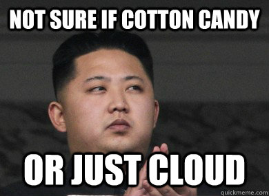 not sure if cotton candy or just cloud